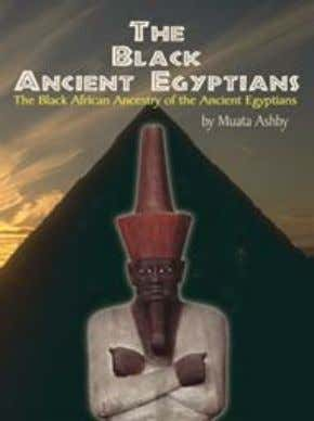 39. The Black Ancient Egyptians This present volume, The Black Ancient Egyptians: The Black African
