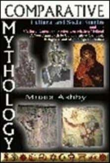 ofthe Law Enforcement community. ISBN: 1-884564-70-4 $5.00 42. COMPARATIVE MYTHOLOGY What are Myth and Culture and