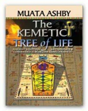 and immortality after death. ISBN1-884564-65- 8 $18.95 48. THE KEMETIC TREE OF LIFE THE KEMETIC TREE