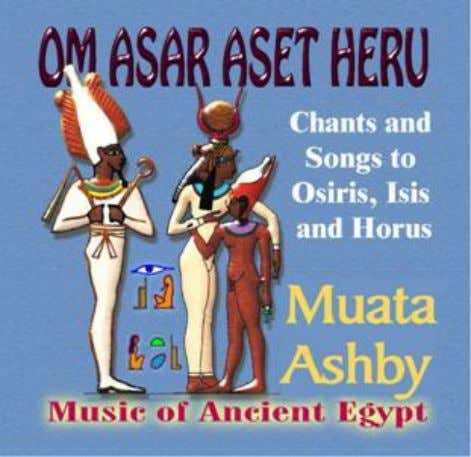 ©1999 By Muata Ashby CD $14.99 – UPC# 761527100221 SONGS TO ASAR ASET AND HERU NEW