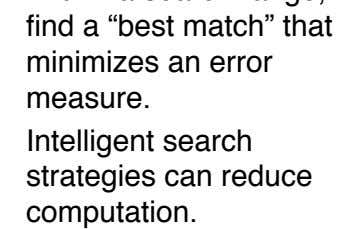 "range, find a ""best match"" that minimizes an error measure. Intelligent search strategies can reduce computation."