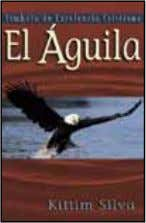 Bare Bones Bible Handbook 978-0-8254-1273-8 / $12.99 #14 El Águila The Eagle 978-0-8254-1684-2 / $4.99 #19