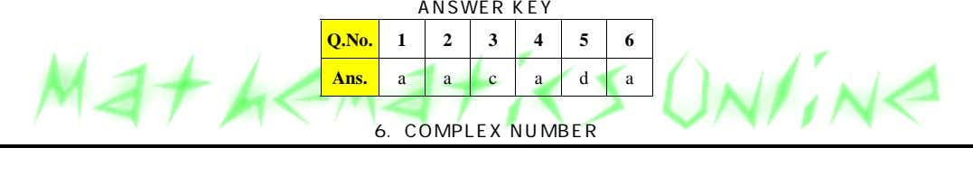 ANSWER KEY Q.No. 1 2 3 4 6 5 Ans. a a c a a