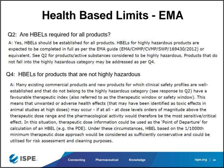 Health Based Limits - EMA Q2: Are HBELs required for all products? Q4: HBELs for