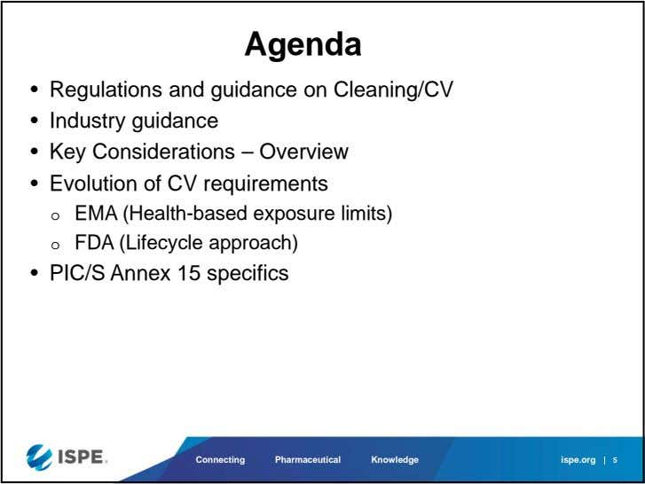 Agenda • Regulations and guidance on Cleaning/CV • Industry guidance • Key Considerations – Overview