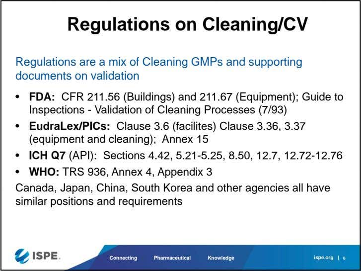 Regulations on Cleaning/CV Regulations are a mix of Cleaning GMPs and supporting documents on validation