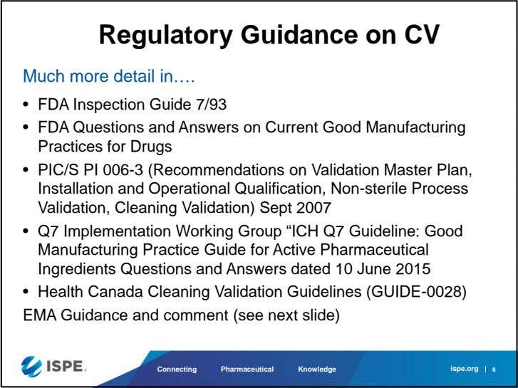 Regulatory Guidance on CV Much more detail in…. • FDA Inspection Guide 7/93 • FDA