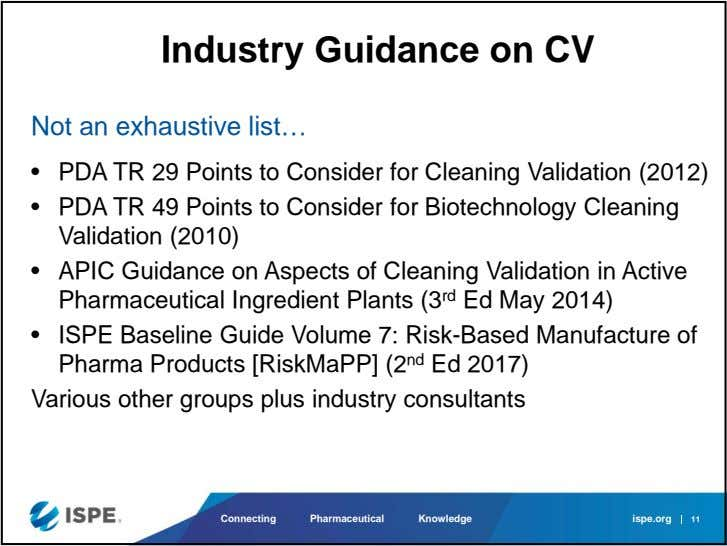 Industry Guidance on CV Not an exhaustive list… • PDA TR 29 Points to Consider