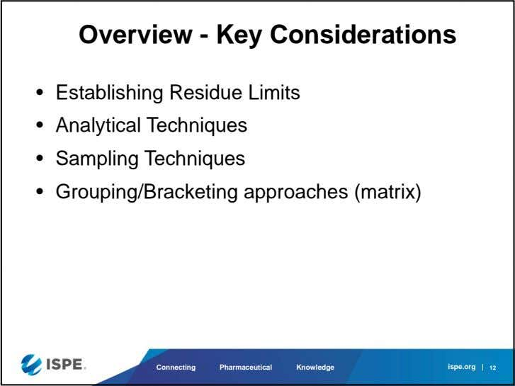 Overview - Key Considerations • Establishing Residue Limits • Analytical Techniques • Sampling Techniques •