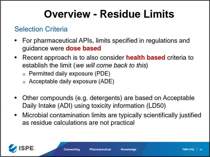 Overview - Residue Limits Selection Criteria • For pharmaceutical APIs, limits specified in regulations and
