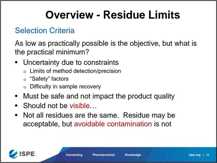 Overview - Residue Limits Selection Criteria As low as practically possible is the objective, but