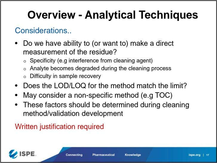 Overview - Analytical Techniques Considerations • Do we have ability to (or want to) make