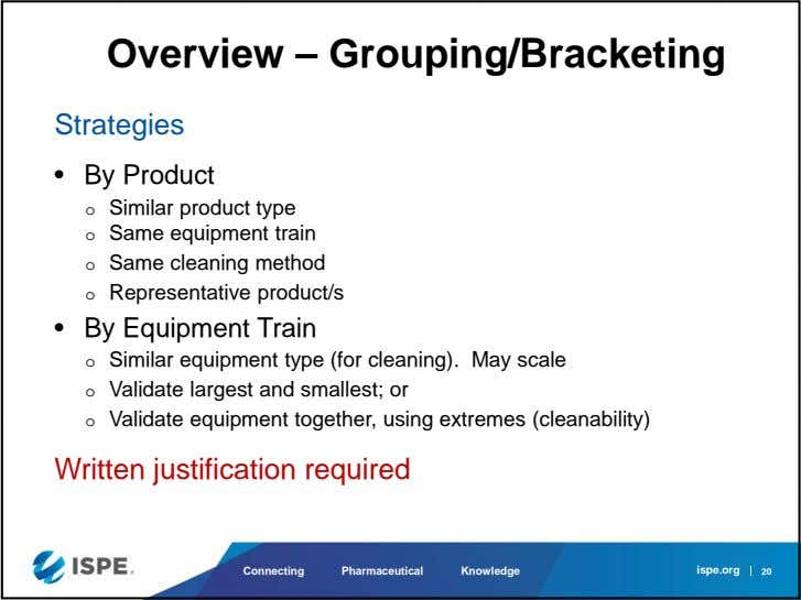 Overview – Grouping/Bracketing Strategies • By Product o Similar product type o Same equipment train