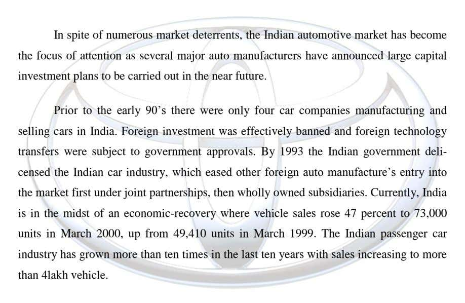 In spite of numerous market deterrents, the Indian automotive market has become the focus of attention