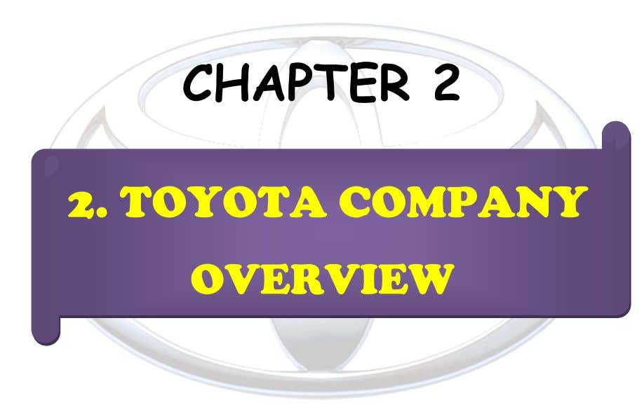 CHAPTER 2 2. TOYOTA COMPANY OVERVIEW