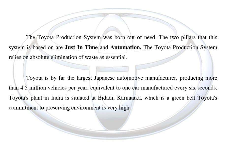 The Toyota Production System was born out of need. The two pillars that this system is