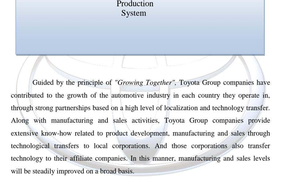 "Production System Guided by the principle of ""Growing Together"", Toyota Group companies have contributed to the"