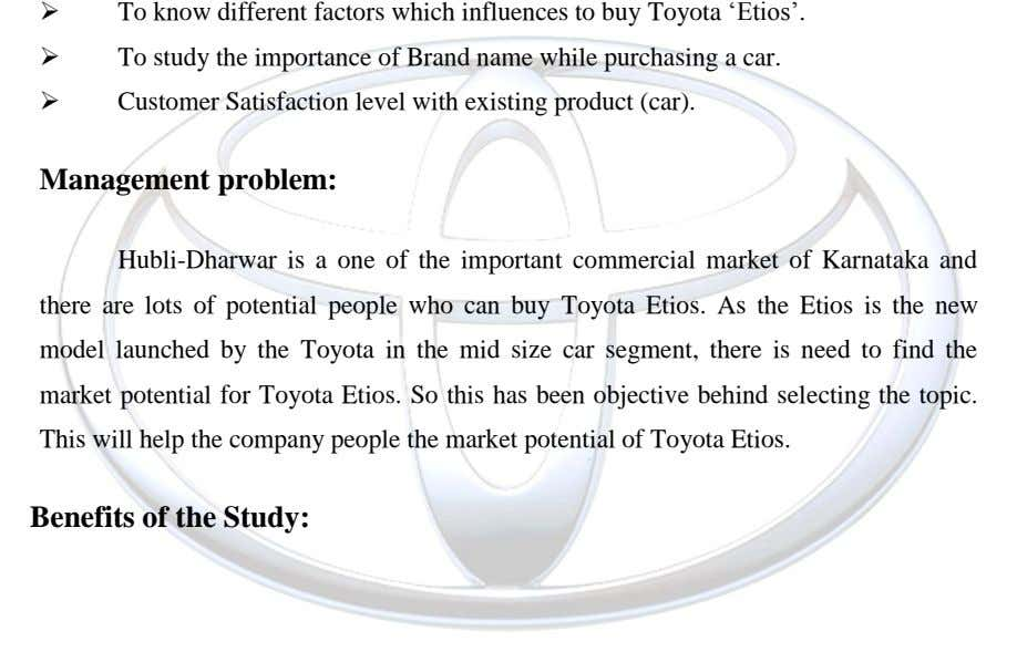 " To know different factors which influences to buy Toyota ""Etios"".  To study the importance"