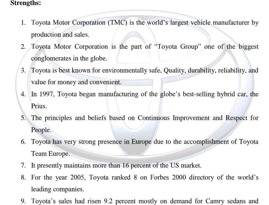 "Strengths: 1. Toyota Motor Corporation (TMC) is the world""s largest vehicle manufacturer by production and sales."
