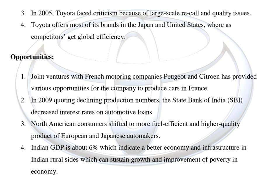 3. In 2005, Toyota faced criticism because of large-scale re-call and quality issues. 4. Toyota offers