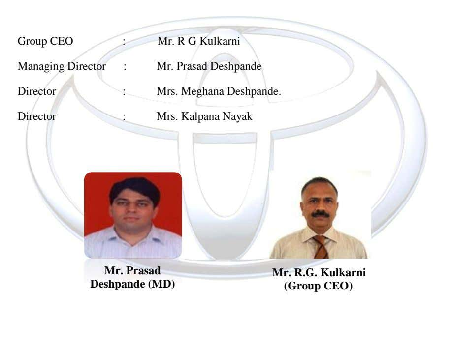 Group CEO : Mr. R G Kulkarni Managing Director : Mr. Prasad Deshpande Director : Mrs.