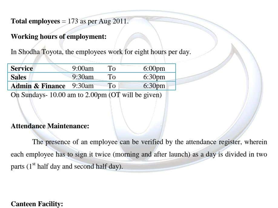 Total employees = 173 as per Aug 2011. Working hours of employment: In Shodha Toyota, the