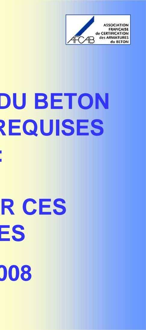 LES PERFORMANCES DU BETON ET DES ARMATURES REQUISES EN EUROPE : COMMENT OBTENIR CES PERFORMANCES