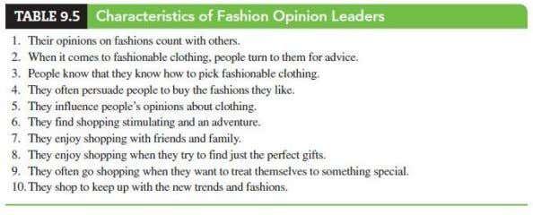 Characteristics of Opinion Leaders • Knowledgeable in product category • Self-confdent, outgoing, sociable • Read special-interest