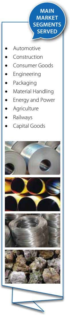 mAIN mARKeT SeGmeNTS SeRVed • Automotive • Construction • Consumer Goods • Engineering • Packaging