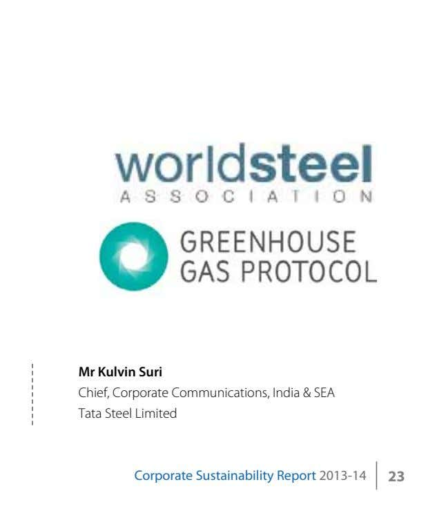 mr Kulvin Suri Chief, Corporate Communications, India & SEA Tata Steel Limited Corporate Sustainability Report