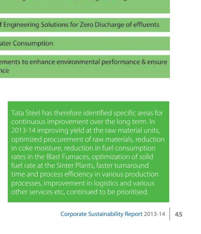 Tata Steel has therefore identified specific areas for continuous improvement over the long term. In