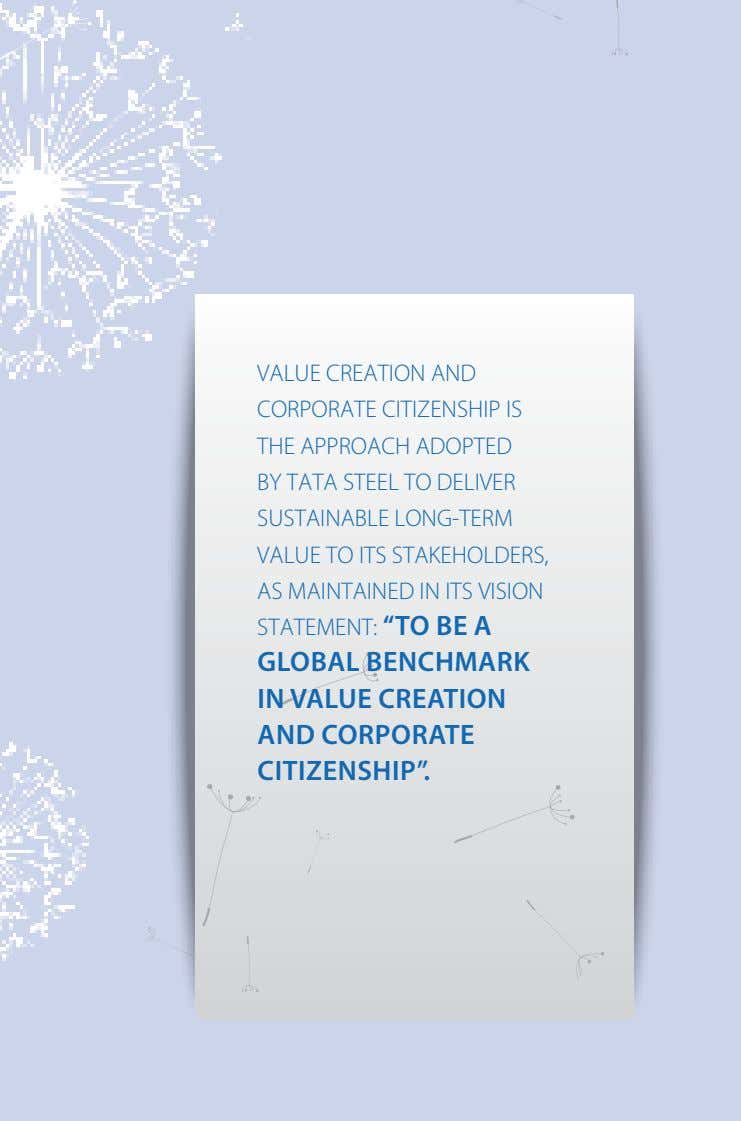 VALUE CREATION AND CORPORATE CITIZENSHIP IS THE APPROACH ADOPTED BY TATA STEEL TO DELIVER SUSTAINABLE