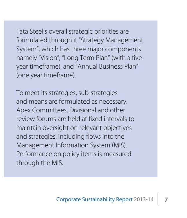 "Tata Steel's overall strategic priorities are formulated through it ""Strategy Management System"", which has three"