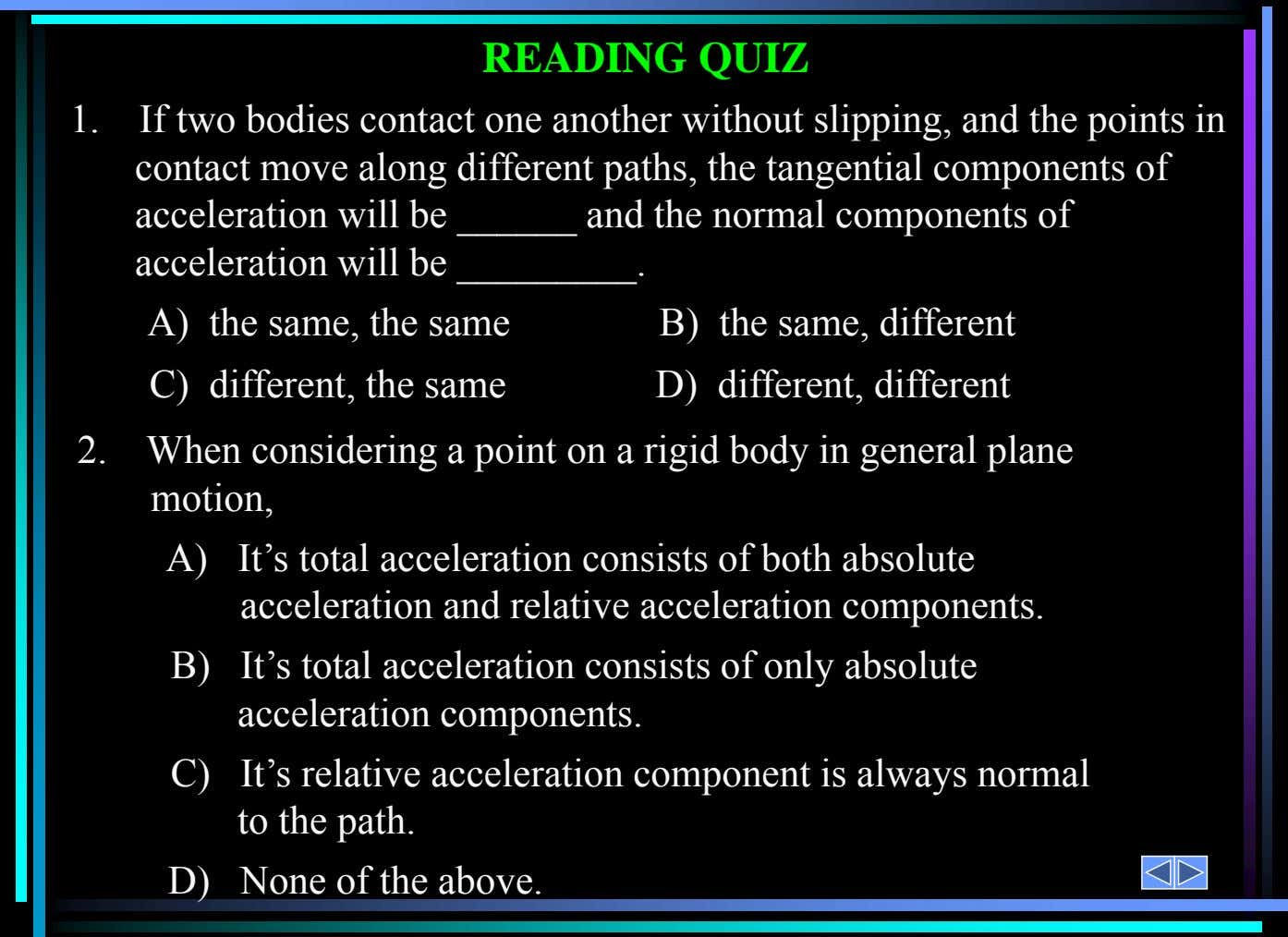 1. If two bodies contact one another without slipping, and the points in contact move along
