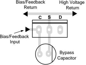 Bias/Feedback Return High Voltage Return C S D Bias/Feedback Input Bypass Capacitor