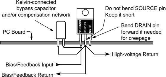 DRAIN SOURCE CONTROL Kelvin-connected bypass capacitor and/or compensation network Do not bend SOURCE pin Keep