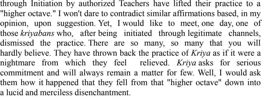 "through Initiation by authorized Teachers have lifted their practice to a ""higher octave."" I won't"