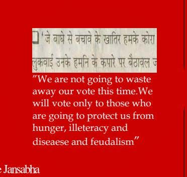 """We are not going to waste away our vote this time.We will vote only to"