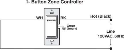 1- Button Zone Controller Hot (Black) WH BK Green Ground Line 120VAC, 60Hz
