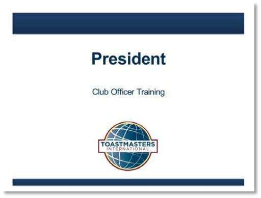 are great resources. 1. SHOW the Introduction slide. 2. PRESENT ▪ Congratulations! As the elected president