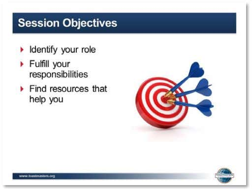 President Resources 5. SHOW the Session Objectives slide. 6. PRESENT the session objectives:   ▪ After