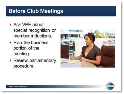 Meetings ▪ Upon Arrival at Club Meetings ▪ During Club Meetings 3. SHOW the Before Club