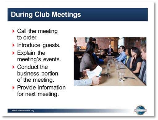 Facilitator Guide 7. SHOW the During Club Meetings slide. 8. PRESENT     ▪ During Club