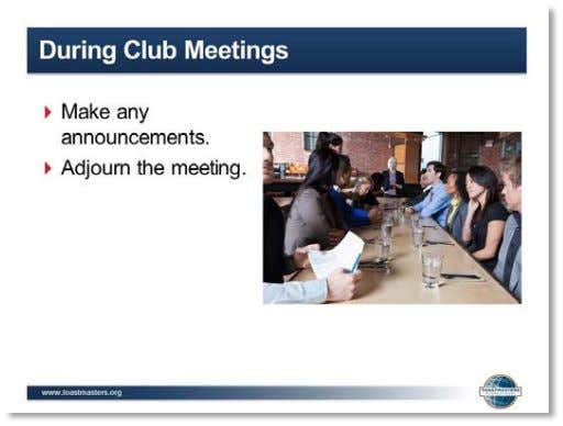 portion of meeting. ▪ Give the date, time and place of the next meeting. 9. SHOW