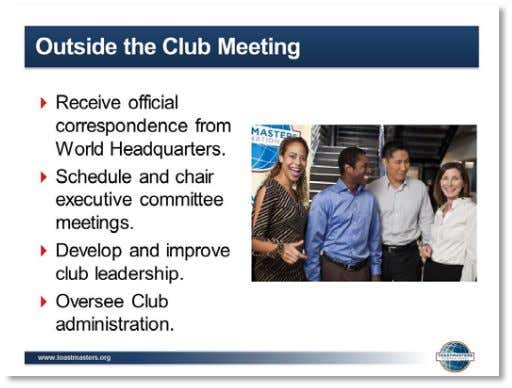 Facilitator Guide 3. SHOW the Outside the Club Meeting slide. 4. PRESENT ▪ Outside the Club