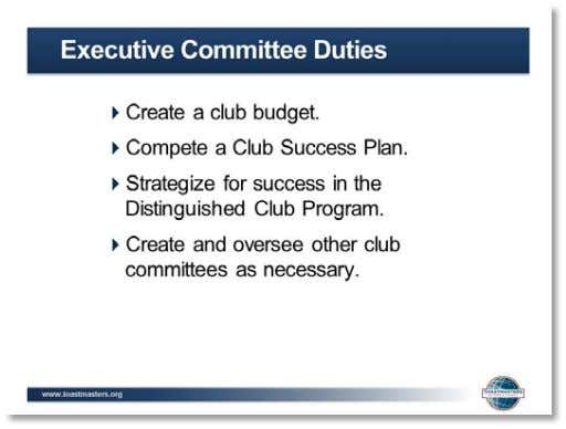 its duties 3. SHOW the Executive Committee Duties slide.   4. PRESENT   ▪ Executive Committee