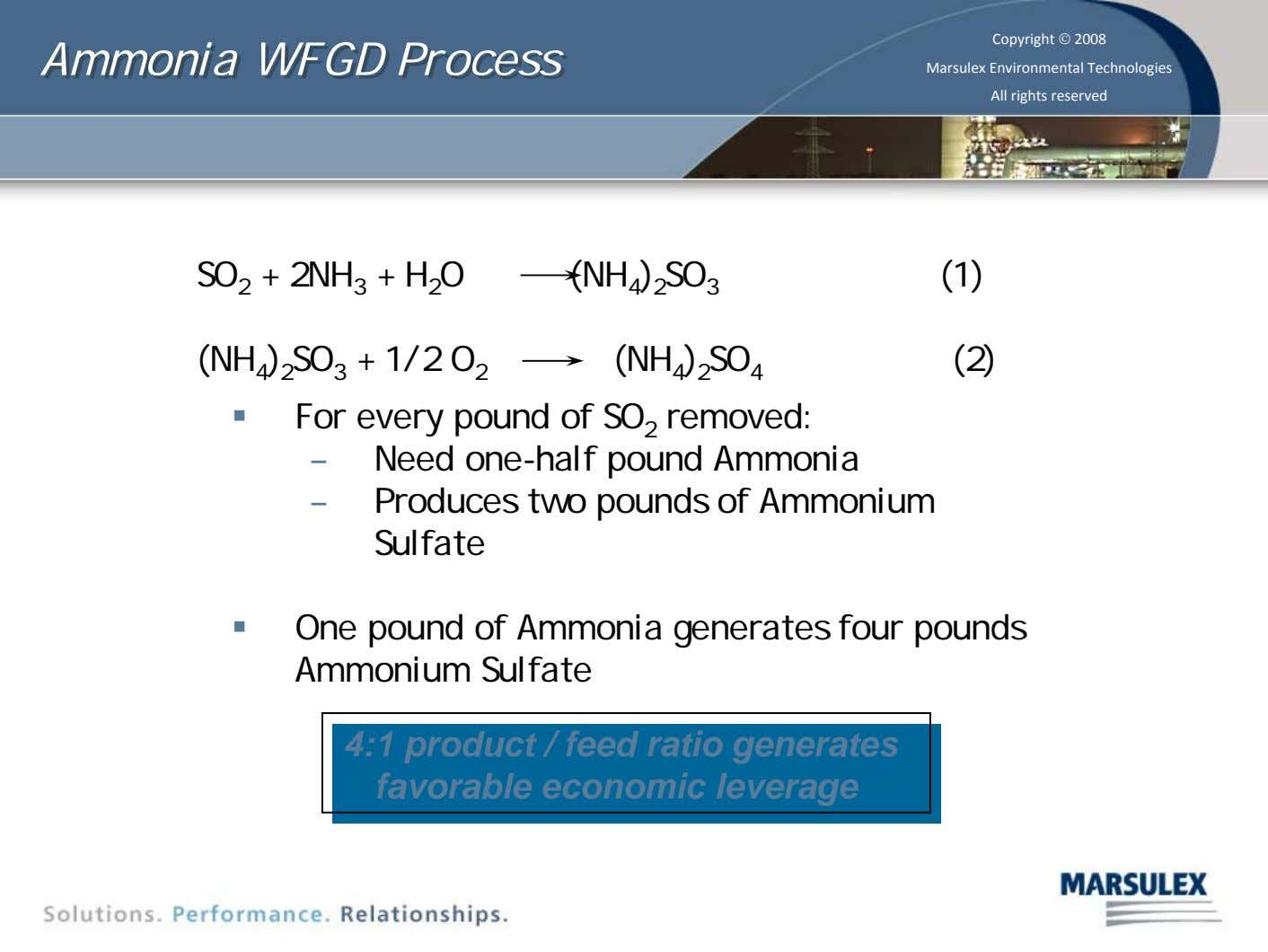 Ammonia Ammonia WFGD WFGD Process Process Copyright © 2008 Marsulex Environmental Technologies All rights reserved SO