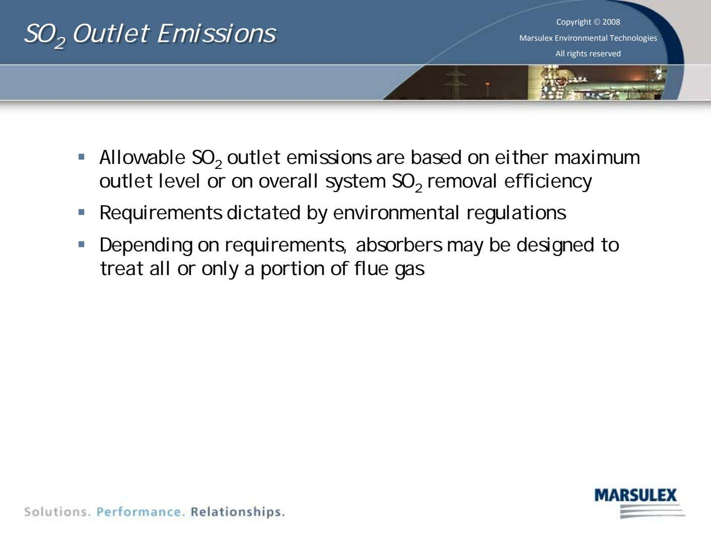 SO SO Outlet Emissions Outlet Emissions 2 2 Copyright © 2008 Marsulex Environmental Technologies All rights