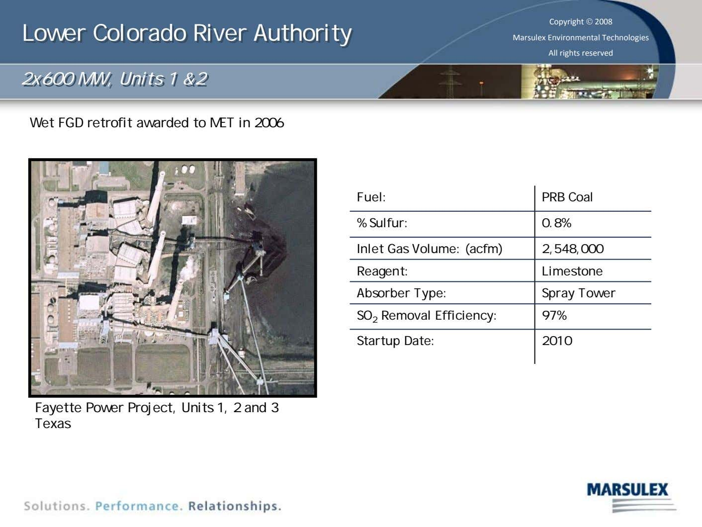Lower Lower Colorado Colorado River River Authority Authority Copyright © 2008 Marsulex Environmental Technologies All rights
