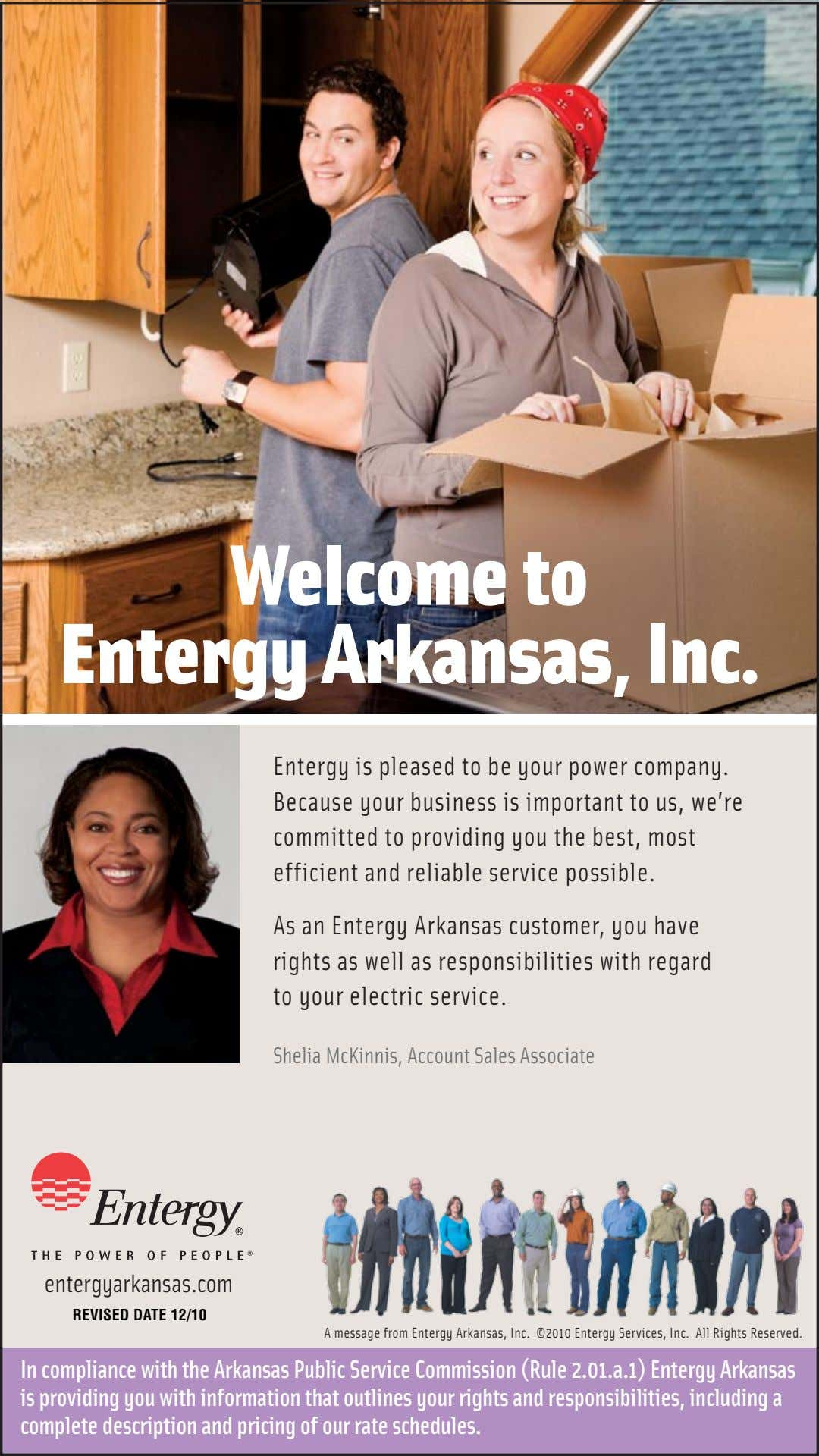 Welcome to Entergy Arkansas, Inc. Entergy is pleased to be your power company. Because your